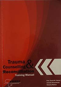 TRAUMA, COUNSELLING AND RECONCILIATION: TRAINING MANUAL